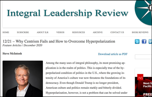 Article in Integral Leadership Review: Why Centrism Fails and How to Overcome Hyperpolarization